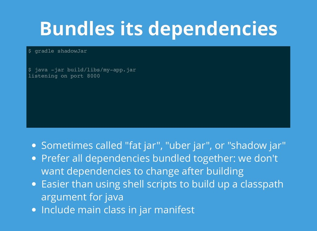 Bundles its dependencies Bundles its dependenci...