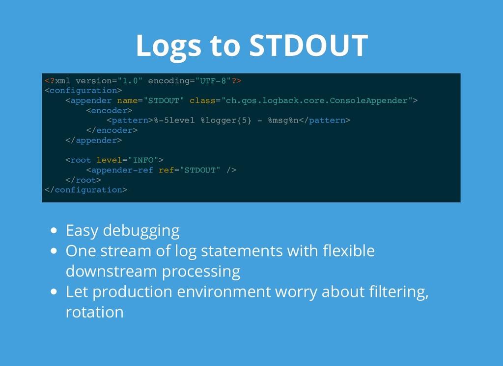"Logs to STDOUT Logs to STDOUT <?xml version=""1...."