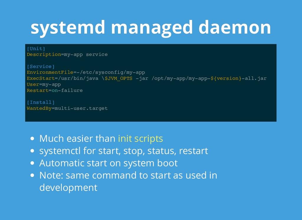 systemd managed daemon systemd managed daemon [...