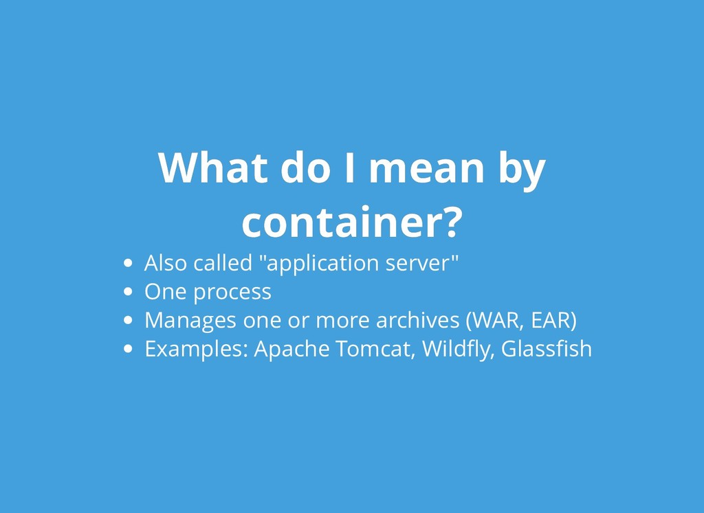 What do I mean by What do I mean by container? ...