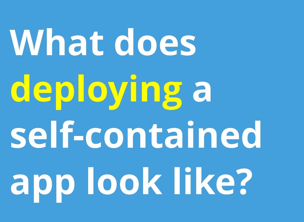 What does What does deploying deploying a a sel...