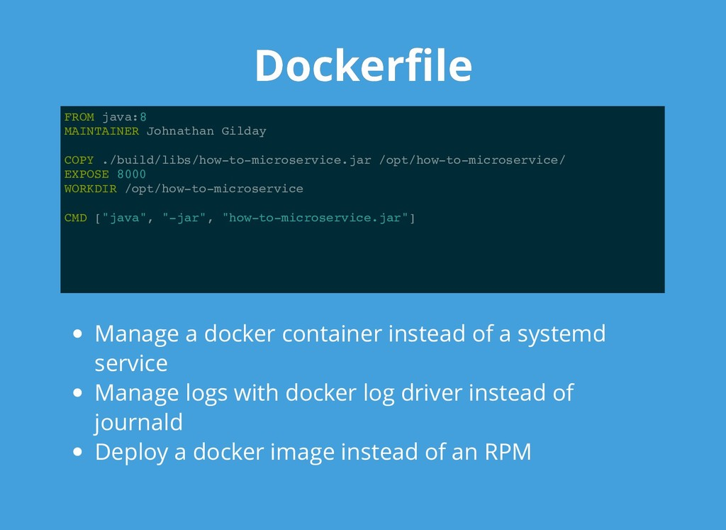 Dockerfile Dockerfile FROM java:8 MAINTAINER John...
