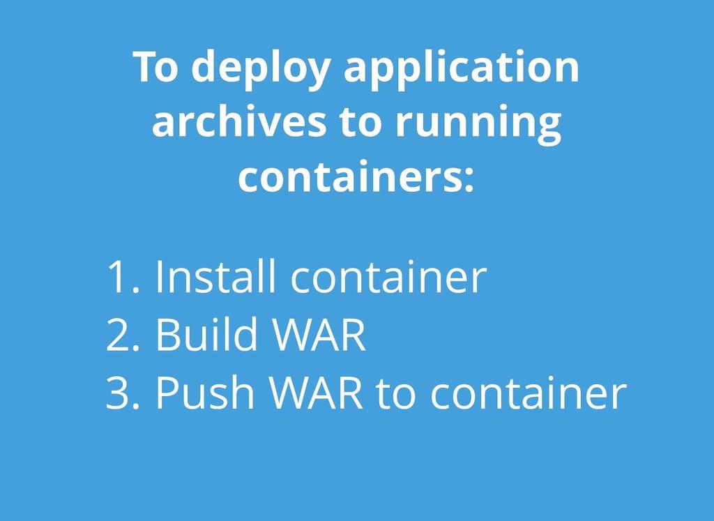 To deploy application To deploy application arc...