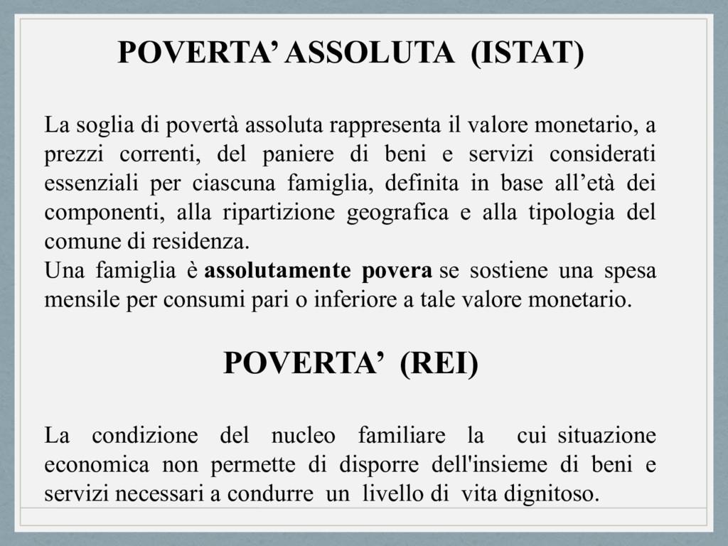 POVERTA' ASSOLUTA (ISTAT) La soglia di povertà ...
