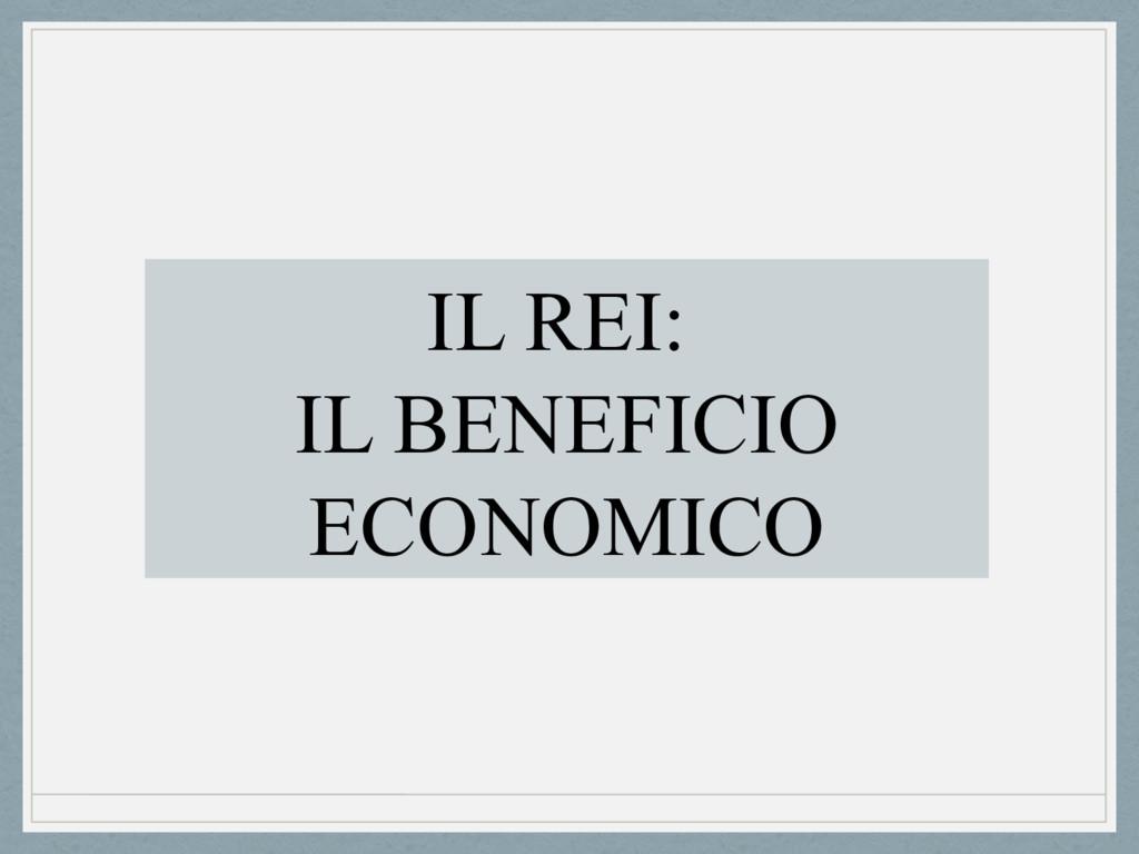IL REI: IL BENEFICIO ECONOMICO