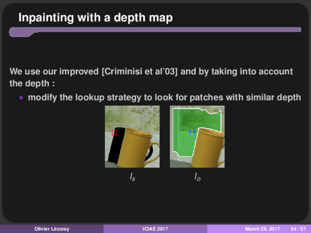 Inpainting with a depth map We use our improved...