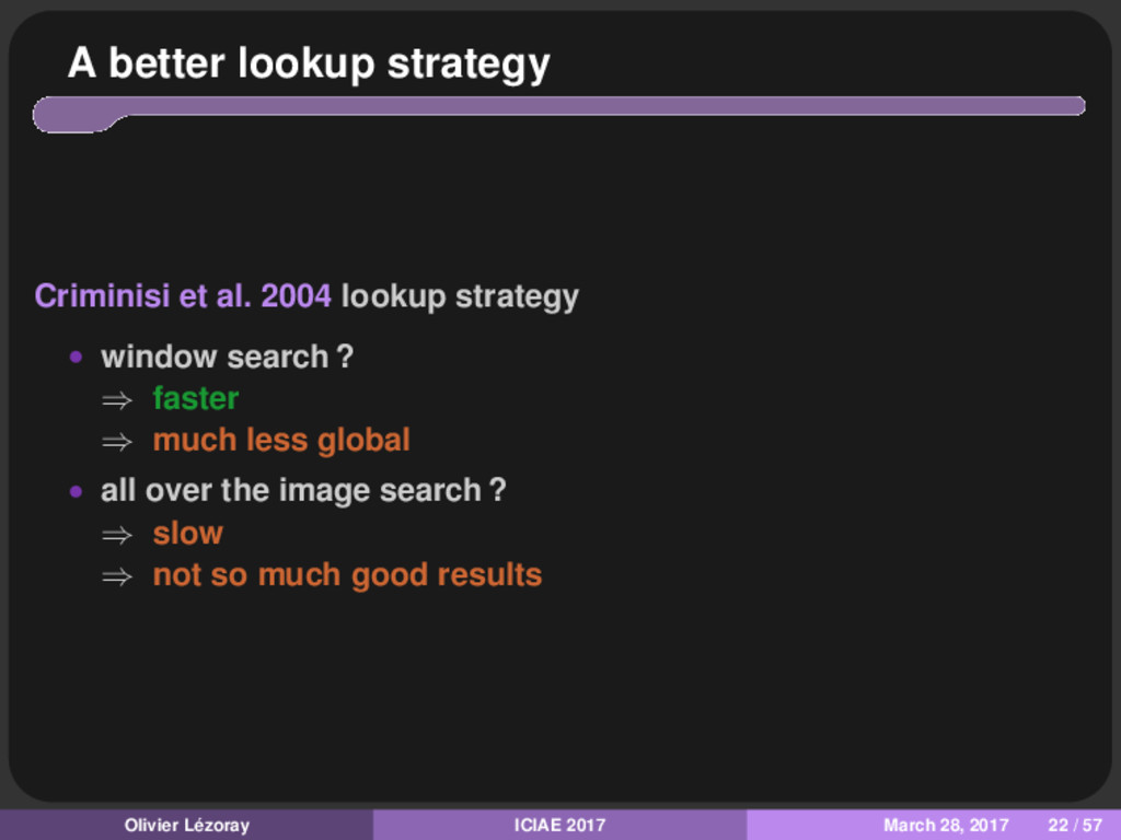 A better lookup strategy Criminisi et al. 2004 ...