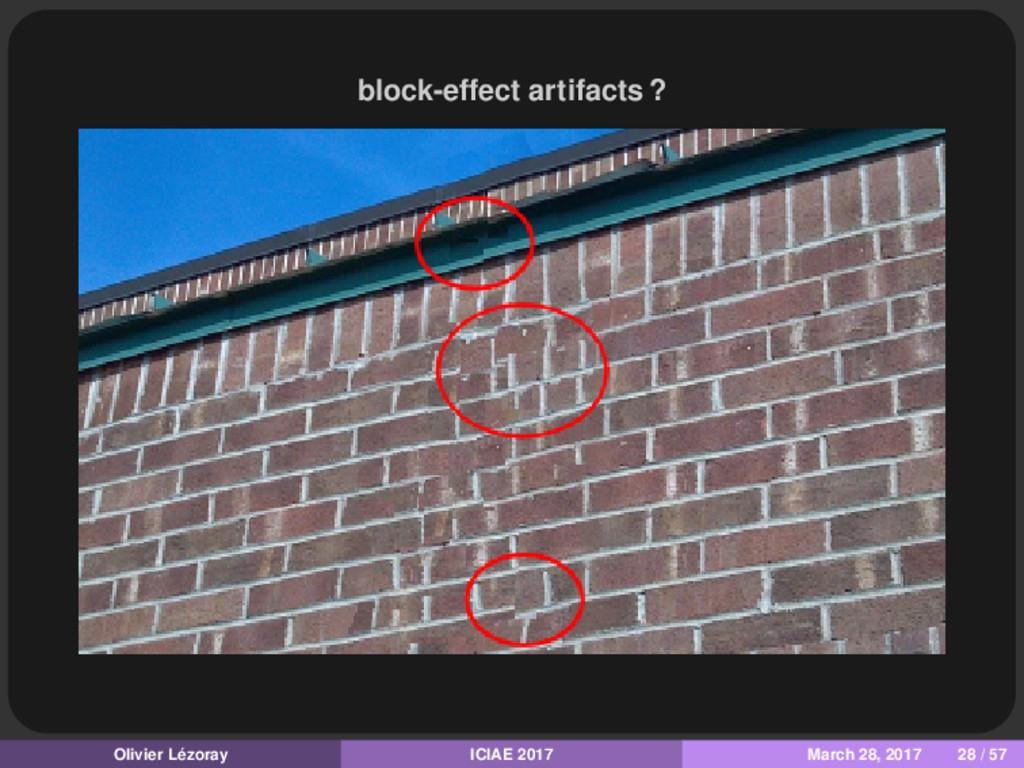 block-effect artifacts ? Olivier Lézoray ICIAE ...