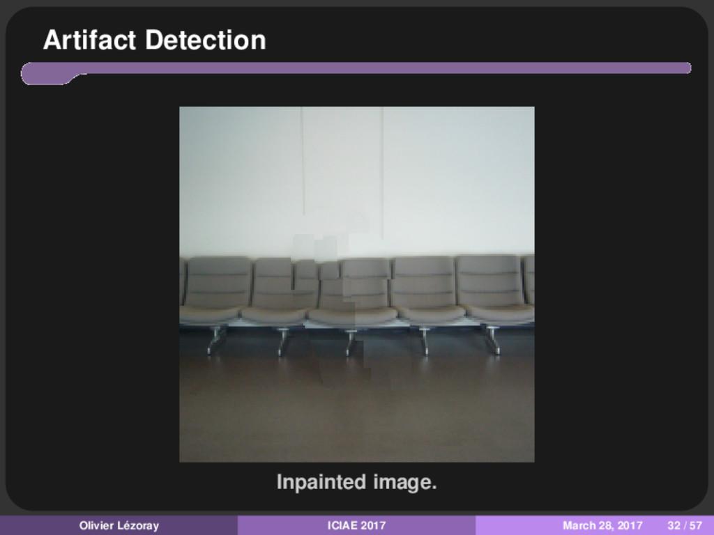Artifact Detection Inpainted image. Olivier Léz...