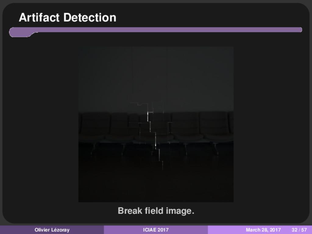 Artifact Detection Break field image. Olivier Lé...