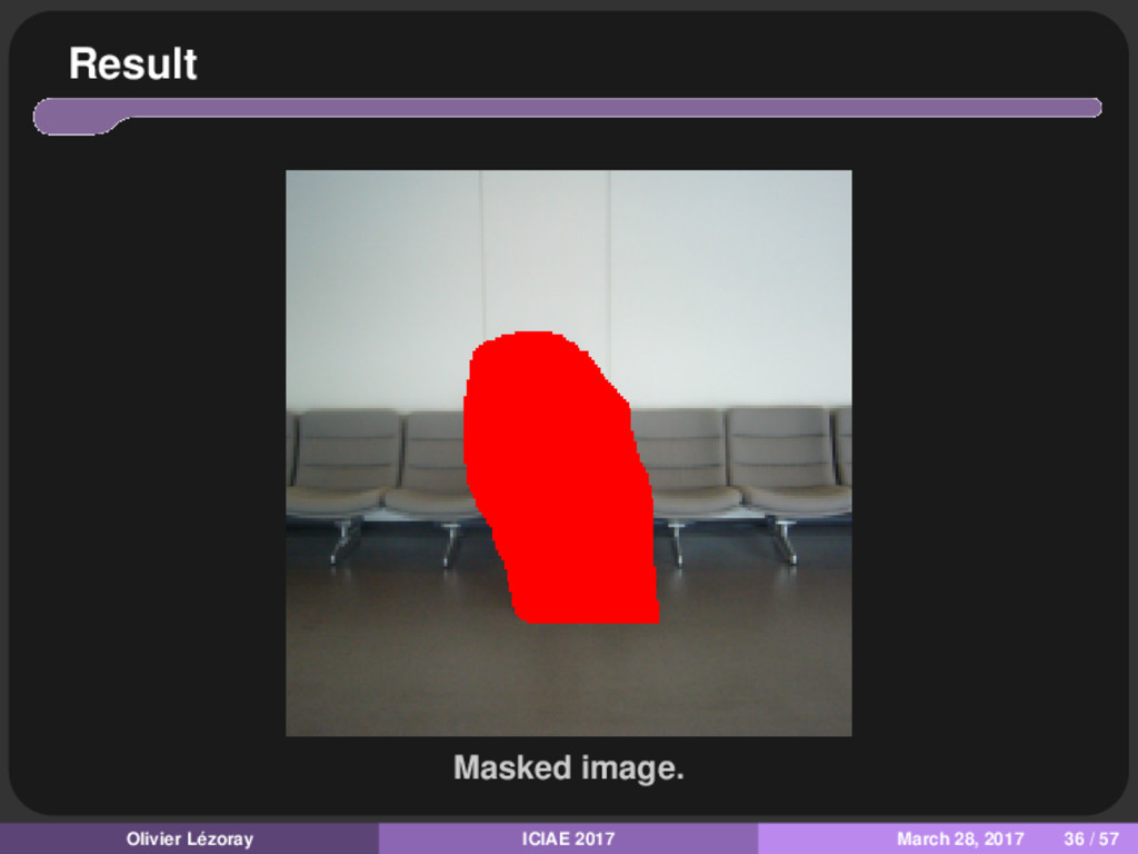 Result Masked image. Olivier Lézoray ICIAE 2017...