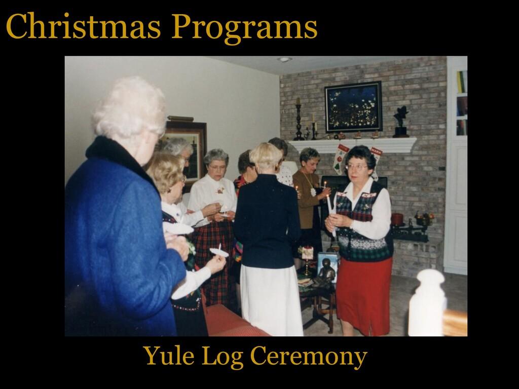 Christmas Programs Yule Log Ceremony