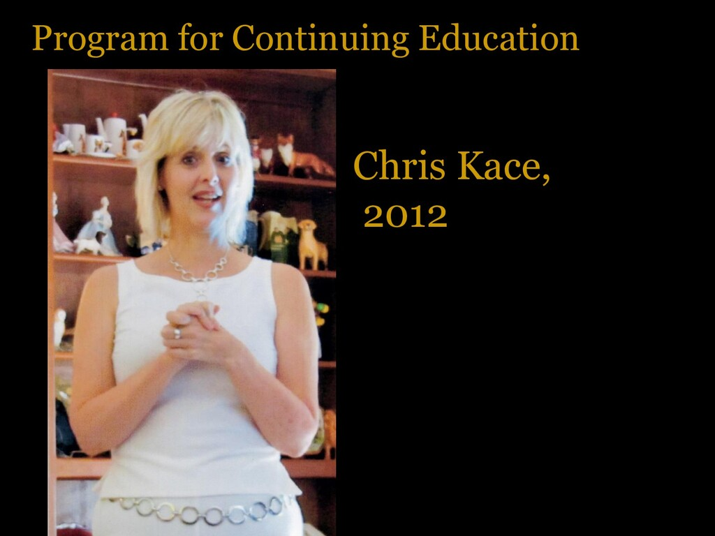 Program for Continuing Education Chris Kace, 20...