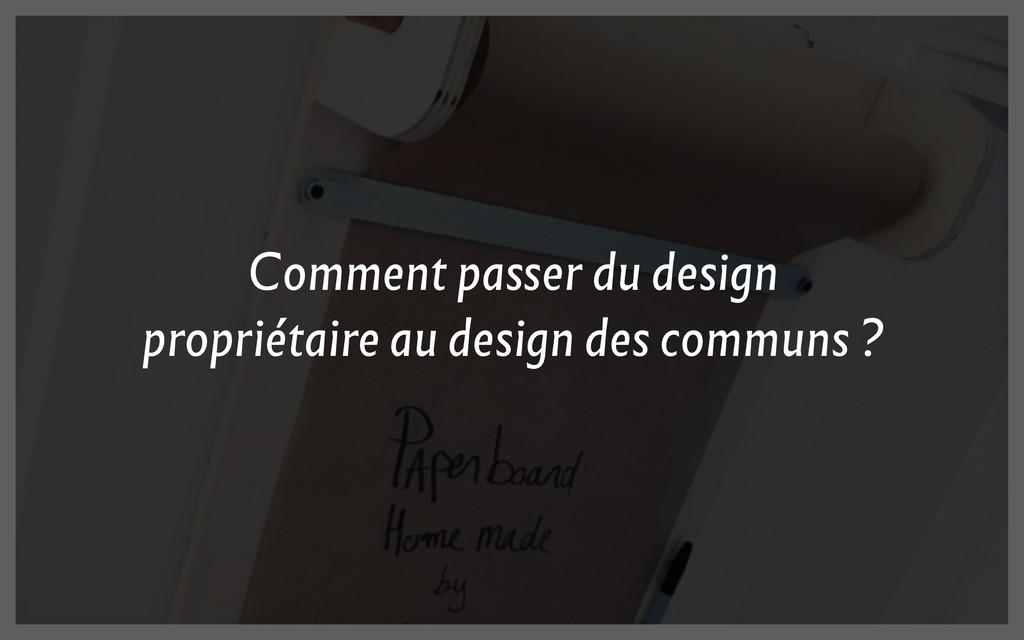 Comment passer du design propriétaire au design...
