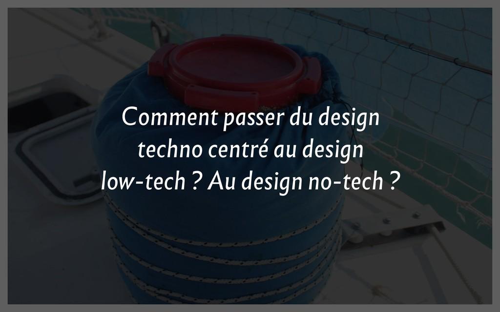 Comment passer du design techno centré au desig...