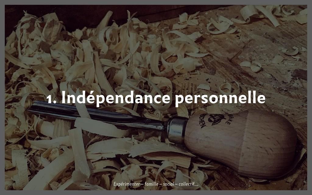 1. Indépendance personnelle Expérimenter – fami...