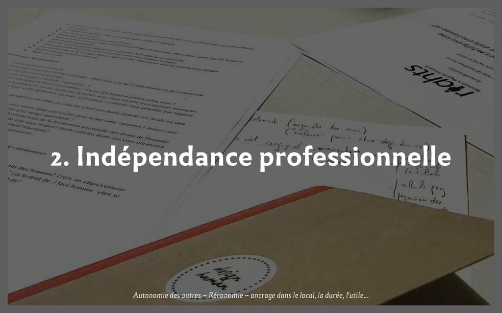 2. Indépendance professionnelle Autonomie des a...