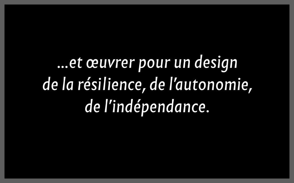 ...et œuvrer pour un design de la résilience, d...