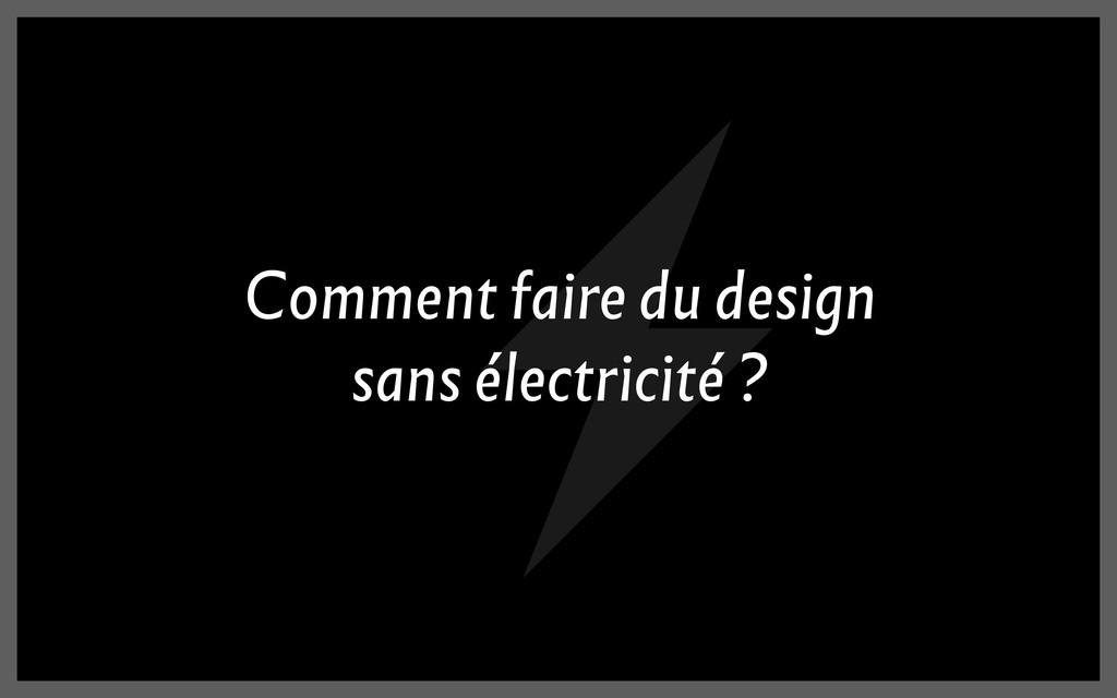 Comment faire du design sans électricité ?