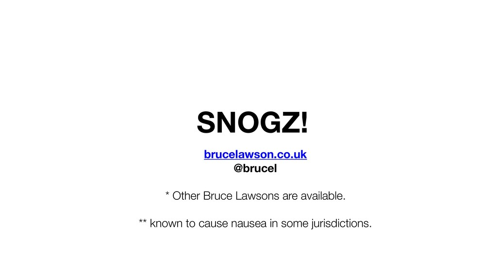 SNOGZ! brucelawson.co.uk @brucel * Other Bruce ...