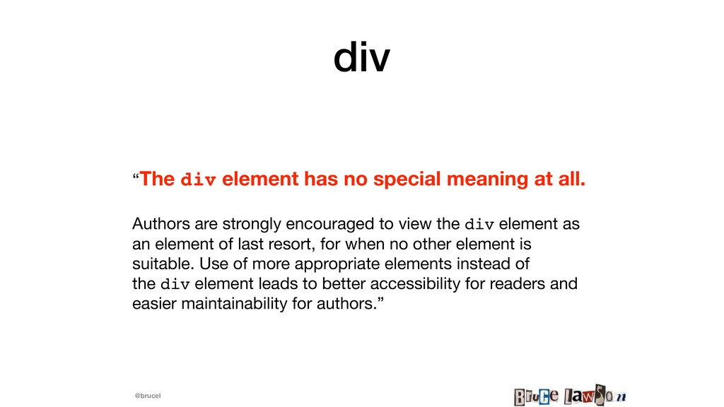 "@brucel div ""The div element has no special mea..."