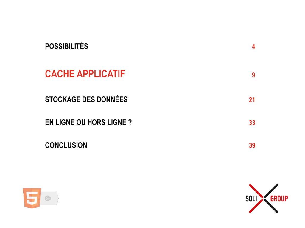 POSSIBILITÉS 4 CACHE APPLICATIF 9 STOCKAGE DES ...
