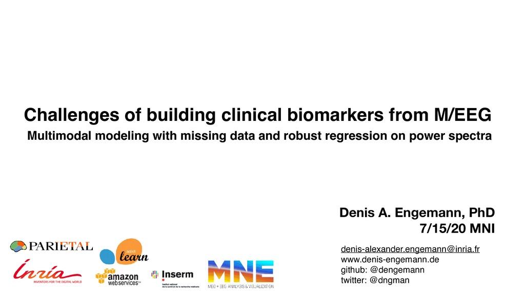 Denis A. Engemann, PhD 7/15/20 MNI Challenges o...
