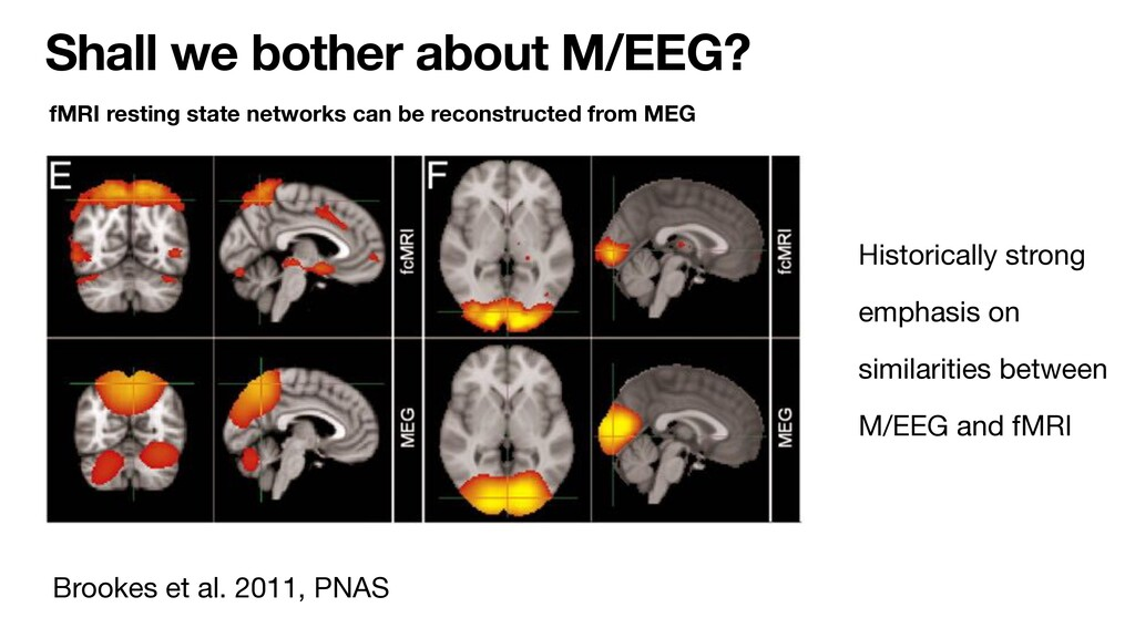 Shall we bother about M/EEG? Brookes et al. 201...