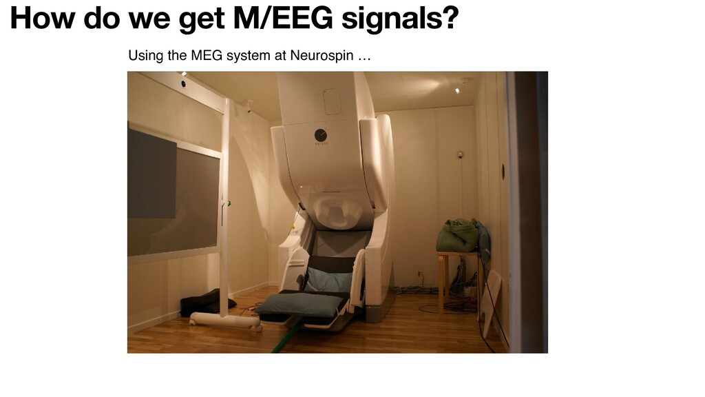 Using the MEG system at Neurospin … How do we g...
