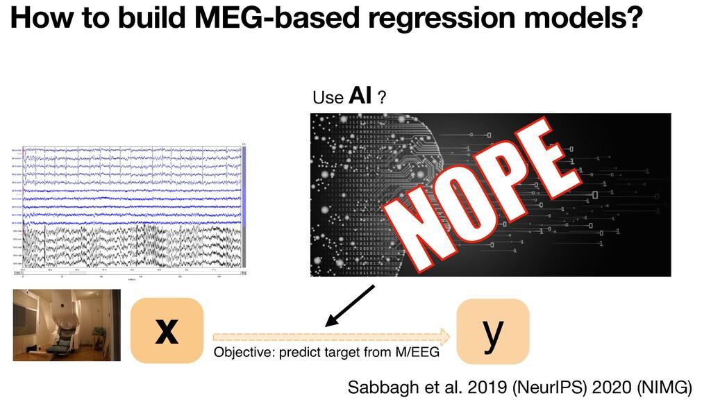 Objective: predict target fro x Sabbagh et al. ...