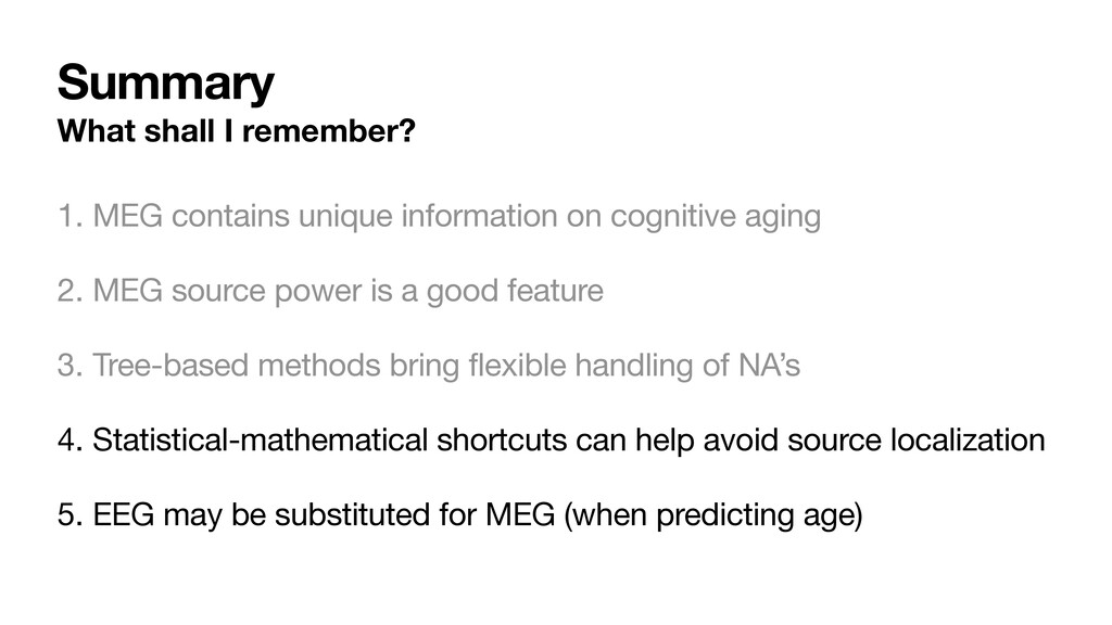 Summary What shall I remember? 1. MEG contains ...
