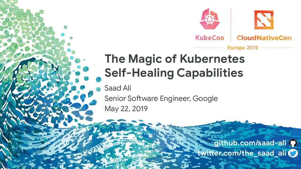 The Magic of Kubernetes Self-Healing Capabiliti...