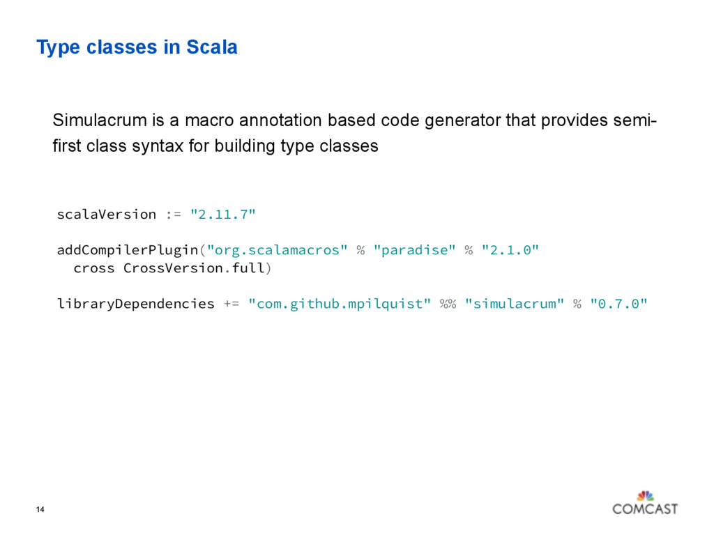 Type classes in Scala 14 Simulacrum is a macro ...