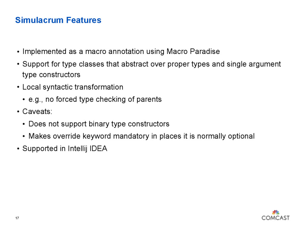 Simulacrum Features 17 • Implemented as a macro...