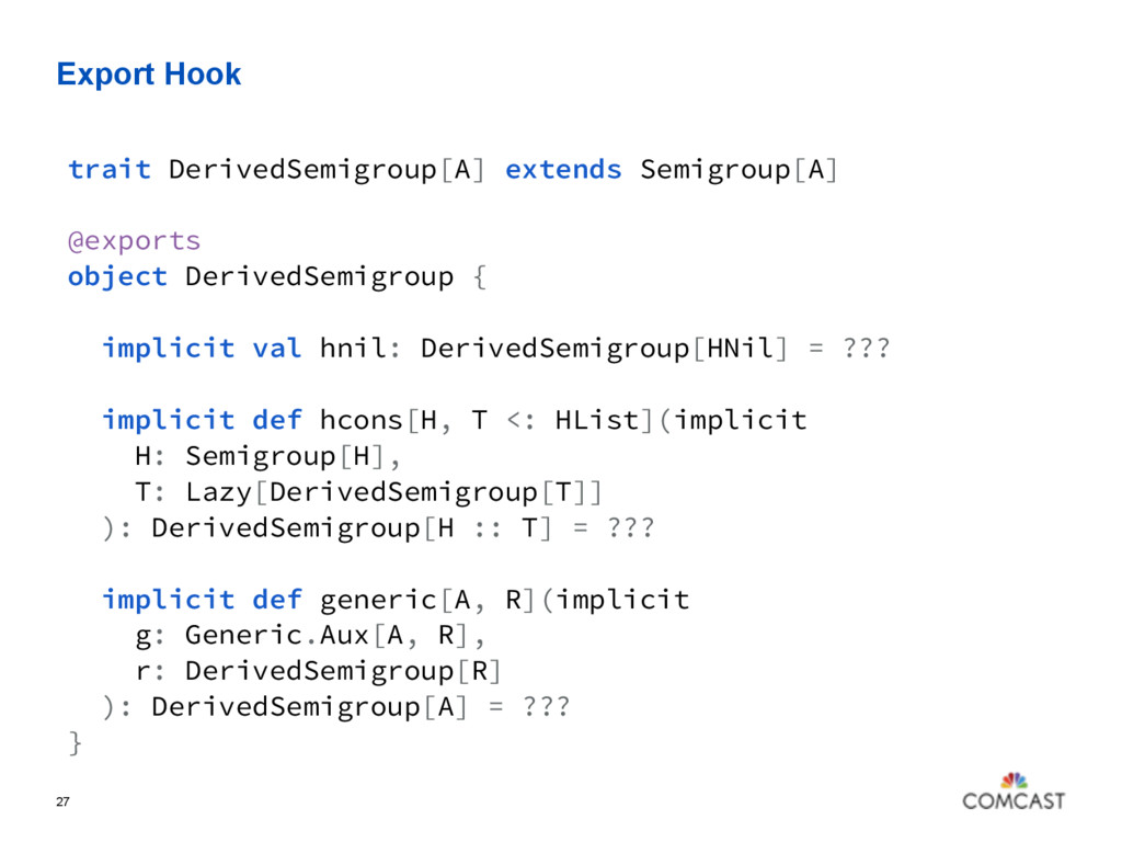Export Hook 27 trait DerivedSemigroup[A] extend...