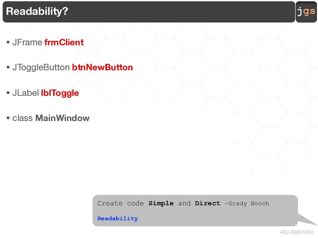 jgs 460 00001010 Readability? § JFrame frmClien...