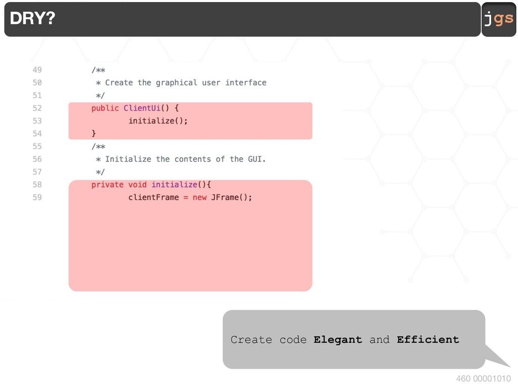 jgs 460 00001010 DRY? Create code Elegant and E...