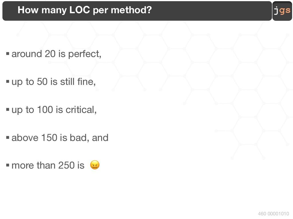 jgs 460 00001010 How many LOC per method? § aro...