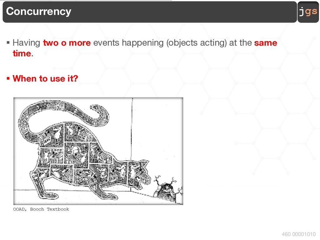 jgs 460 00001010 Concurrency § Having two o mor...