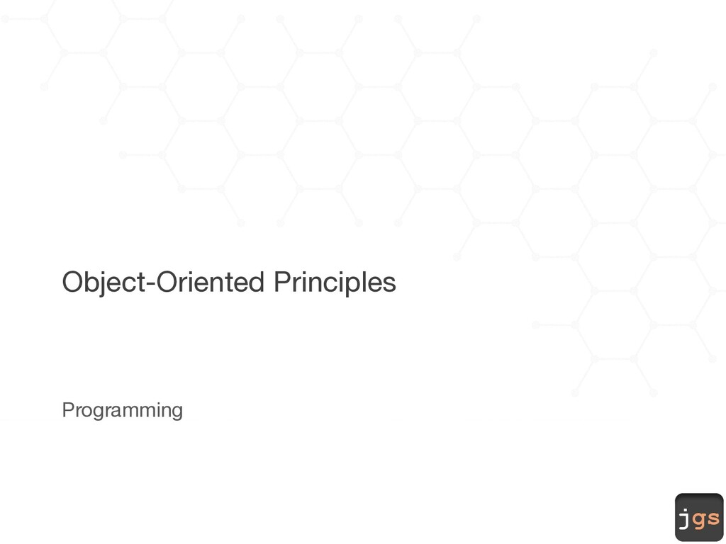 jgs Object-Oriented Principles Programming
