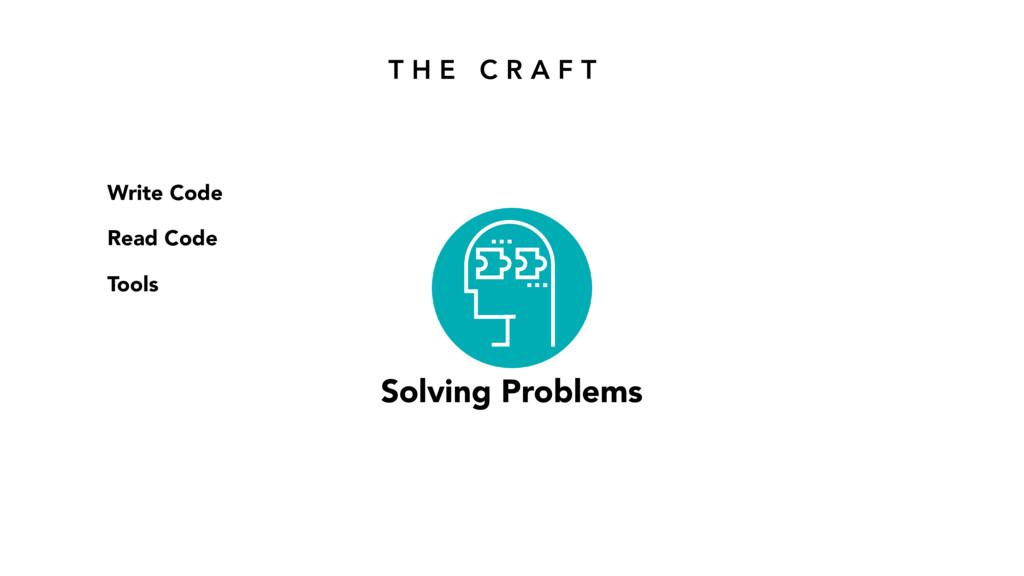 T H E C R A F T Solving Problems Write Code Rea...
