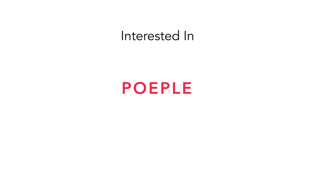 Interested In POEPLE