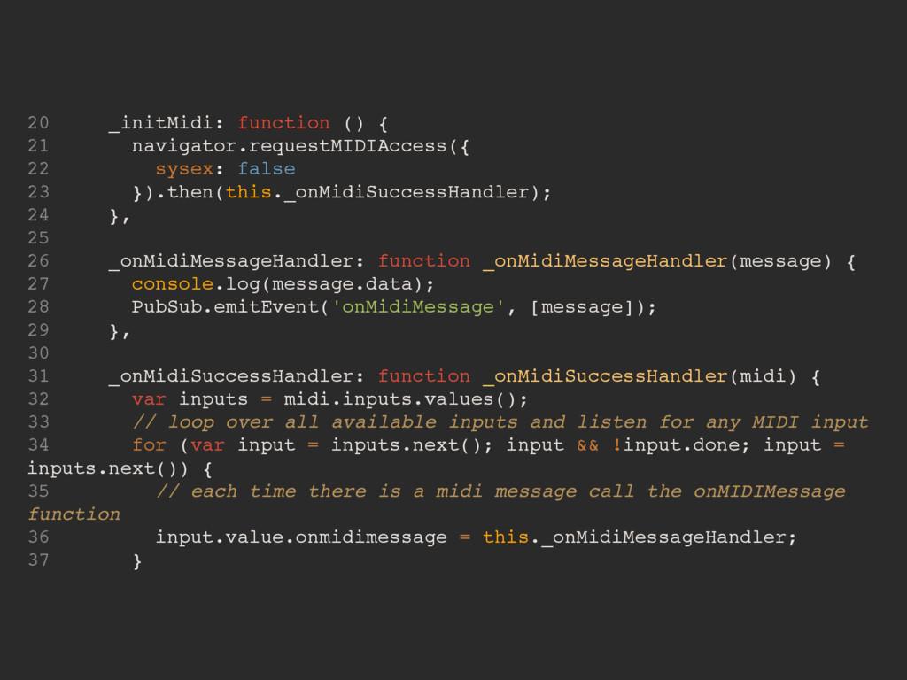 20 _initMidi: function () { 21 navigator.reques...