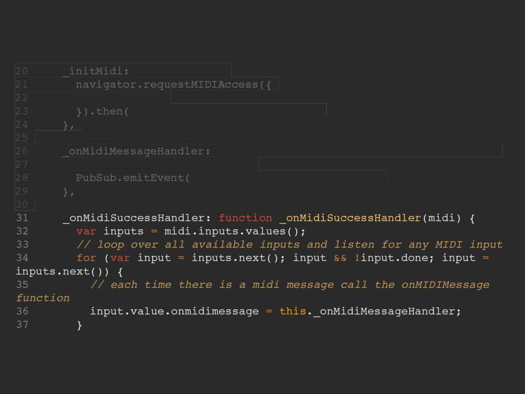 31 _onMidiSuccessHandler: function _onMidiSucce...