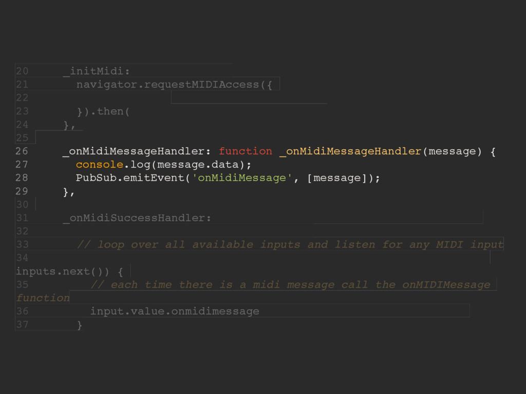 20 _initMidi: 21 navigator.requestMIDIAccess({ ...