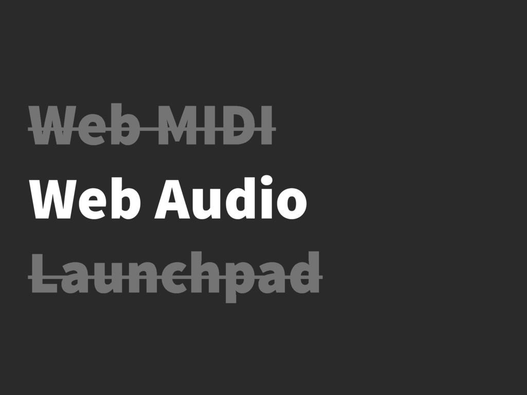 Web MIDI Launchpad Web Audio