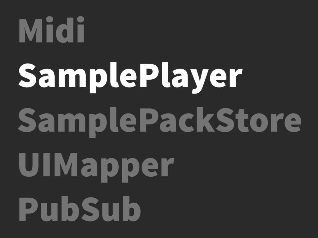 Midi SamplePackStore UIMapper PubSub SamplePlay...