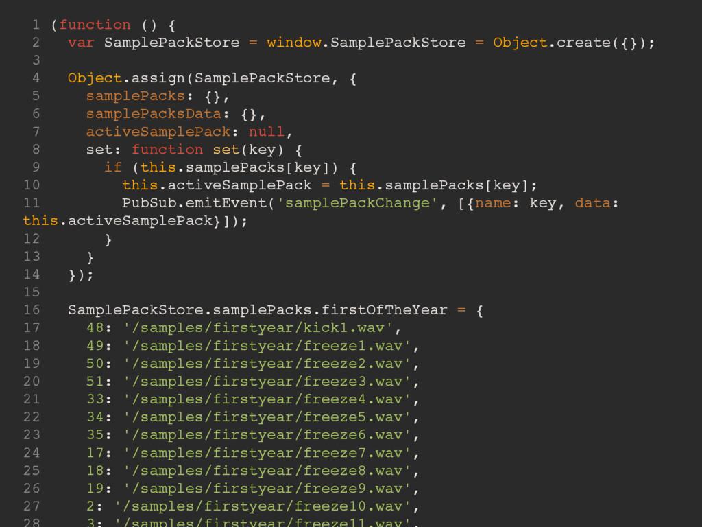 1 (function () { 2 var SamplePackStore = window...