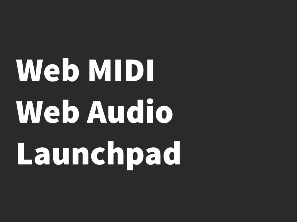Web MIDI Web Audio Launchpad