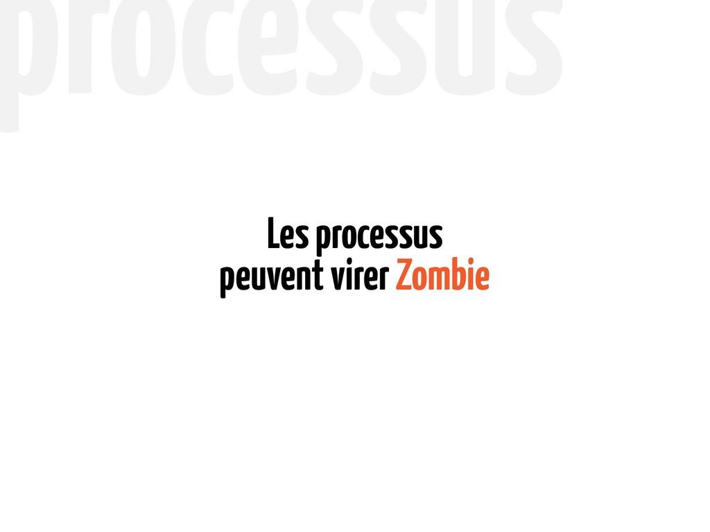peuvent virer Zombie Les processus processus